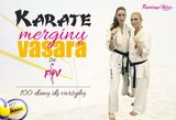 """""""Karate merginų vasara su tinkliniu"""": psichologija ar technika? Štai kur klausimas"""