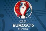 Paaiškėjo EURO 2016 pirmasis burtų krepšelis